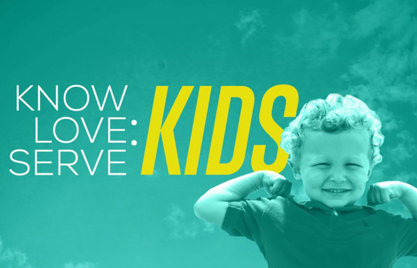 Know, Love, Serve … Kids (Part 2 of 5)