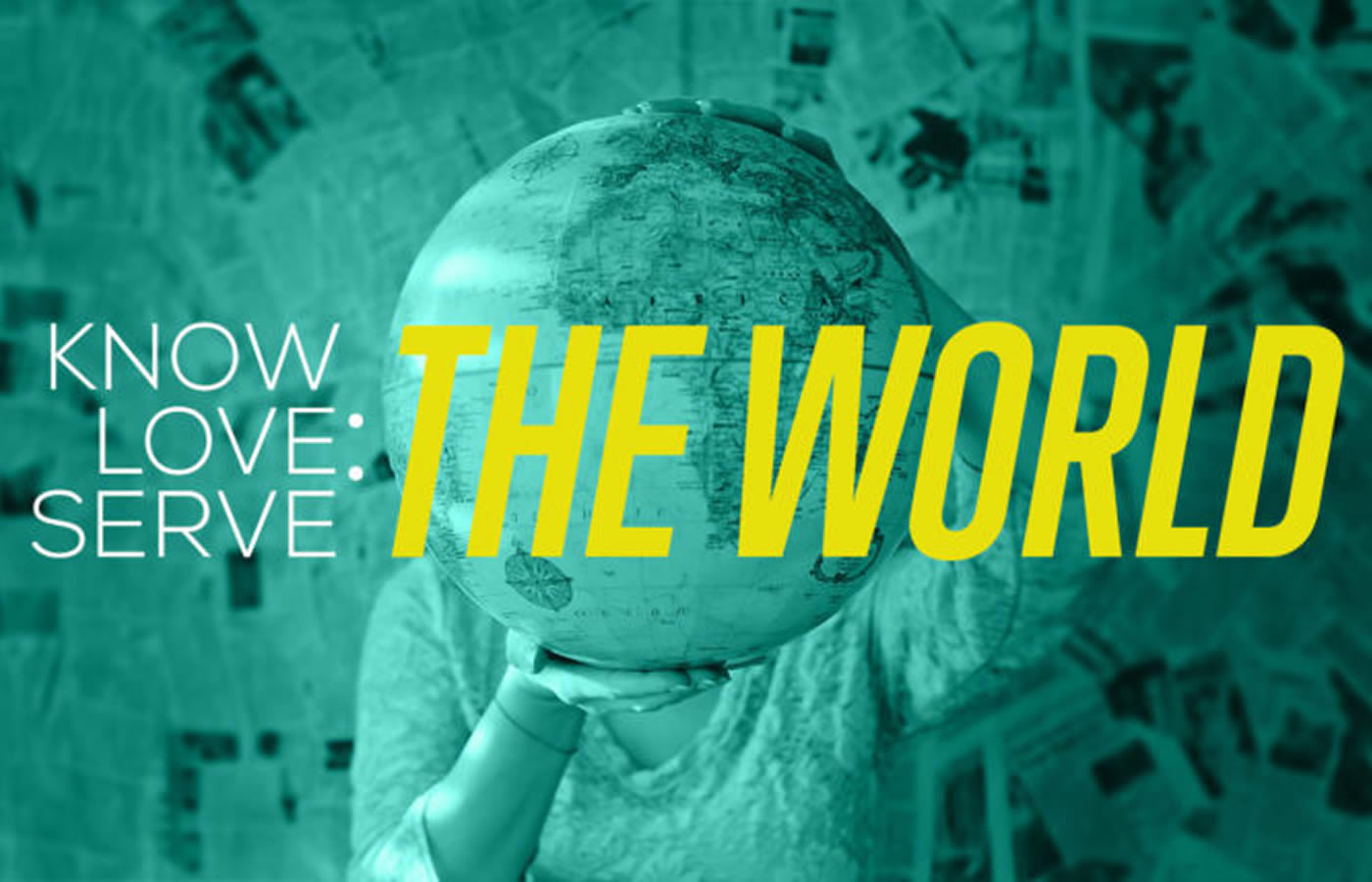 Know, Love, Serve … the World (Part 5 of 5)